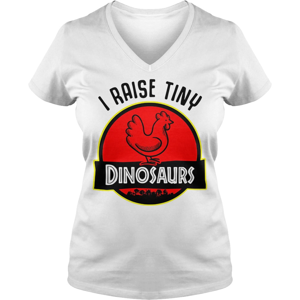 Chicken I Raise Tiny Dinosaurs V-neck T-shirt