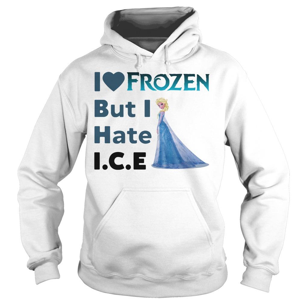 Ella I Love Frozen But I Hate Ice Hoodie