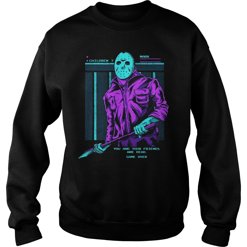 Friday The 13th Jason Voorhees You And Your Friends Are Dead Sweater