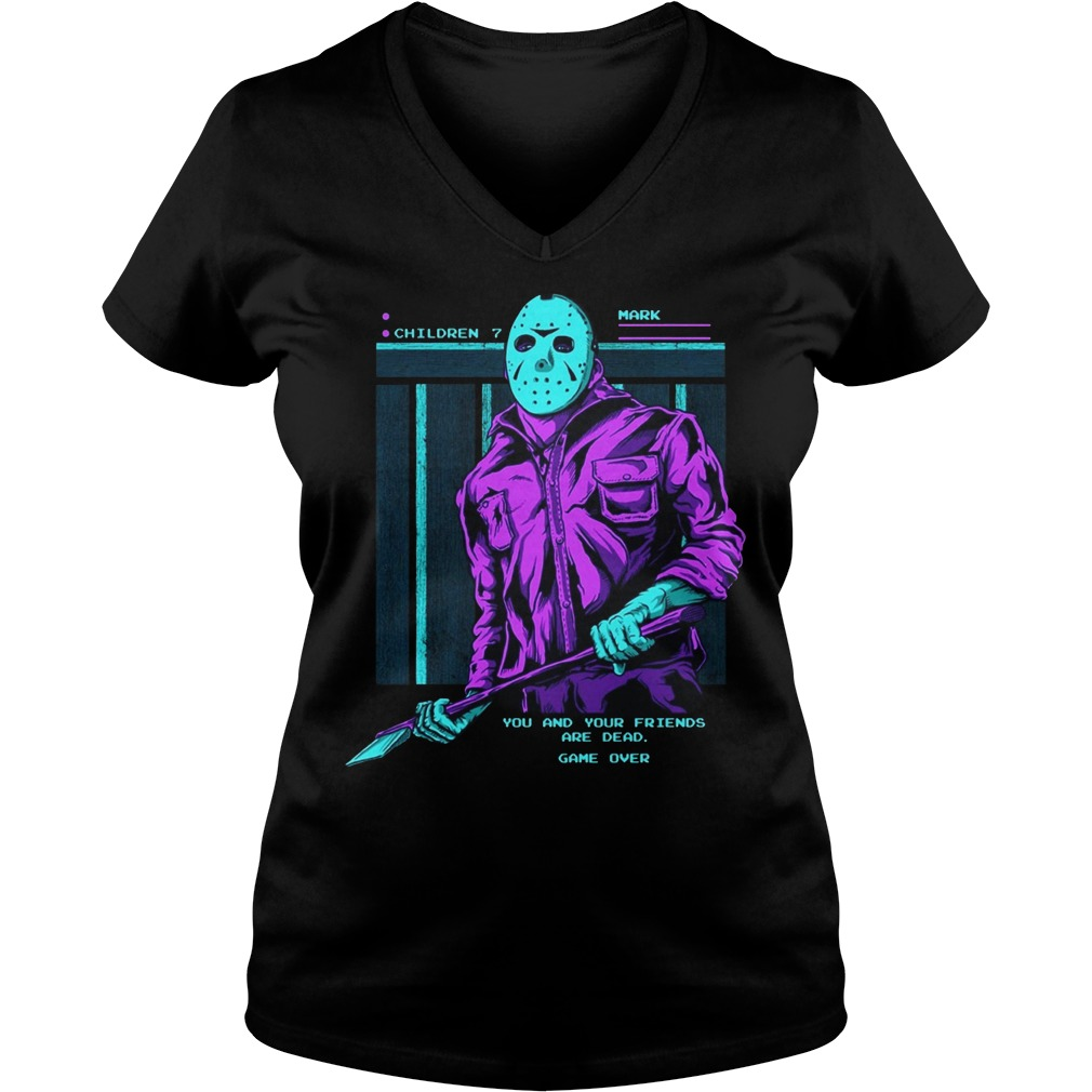 Friday The 13th Jason Voorhees You And Your Friends Are Dead V-neck T-shirt