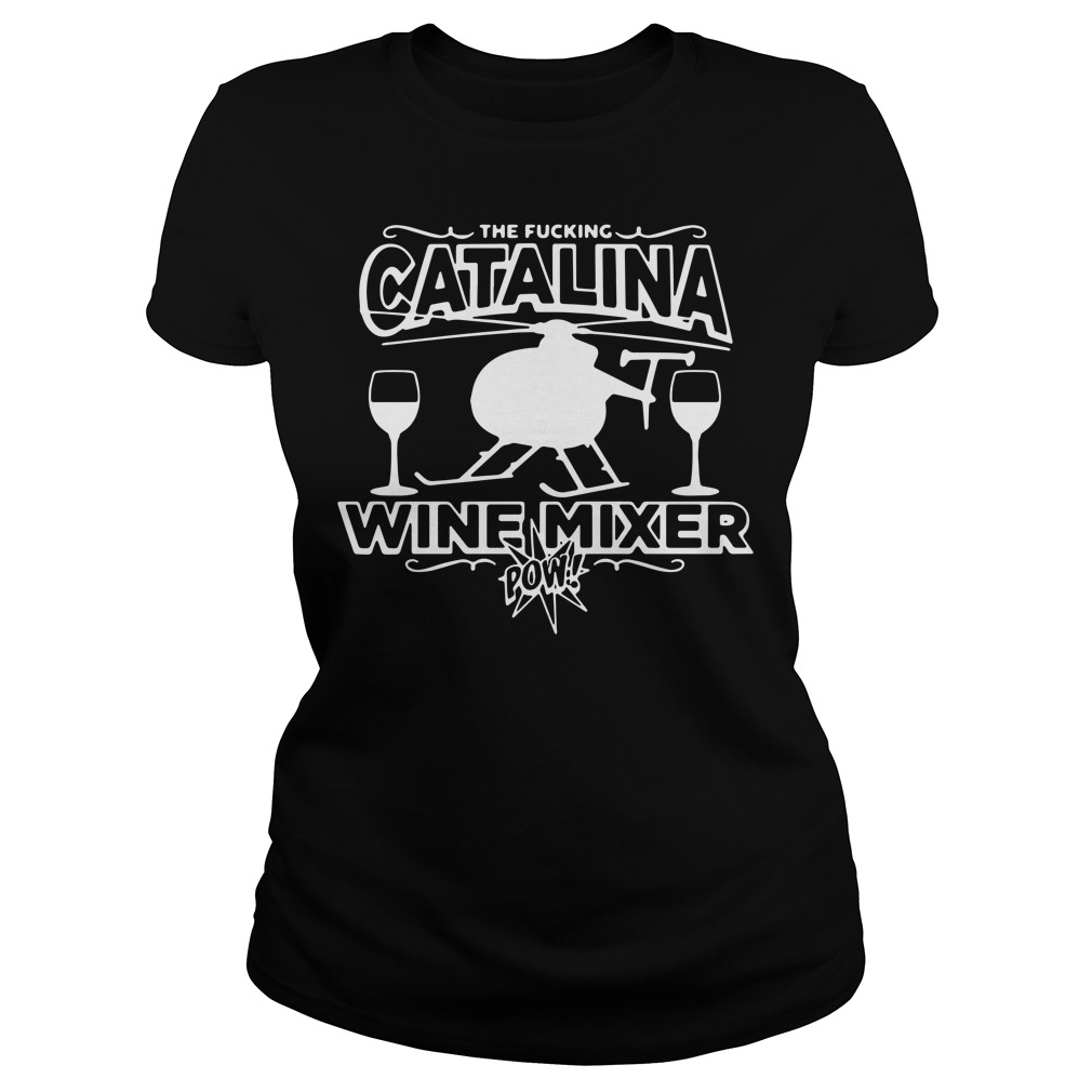 The Fucking Catalina Wine Mixer Pow Ladies Tee