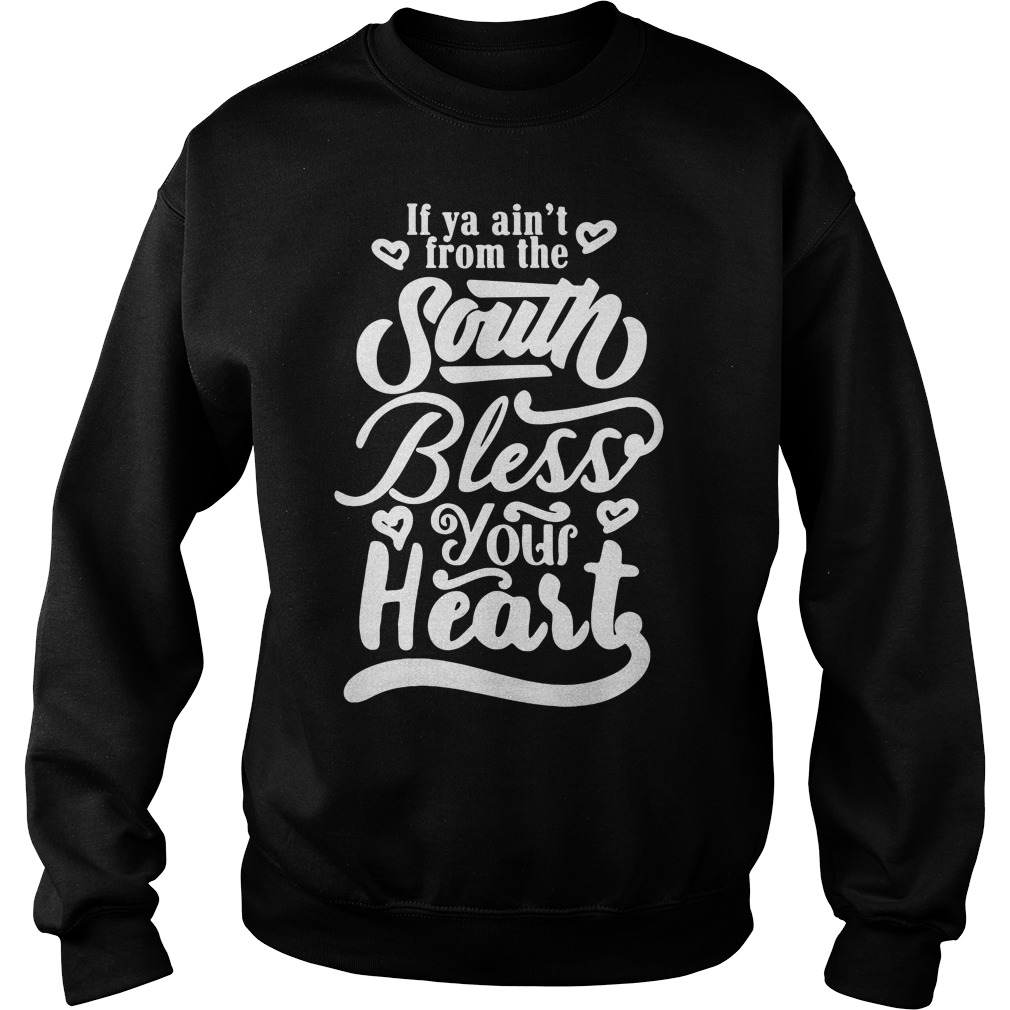 If Ya Ain't From The South Bless Your Heart Sweater