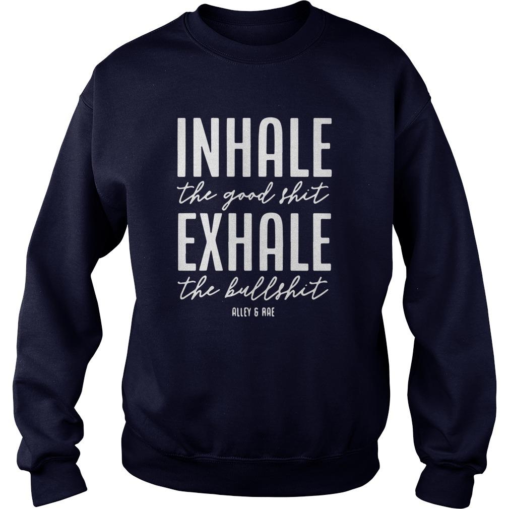 Inhale The Good Shirt, Exhale The Bull Shirt Sweater