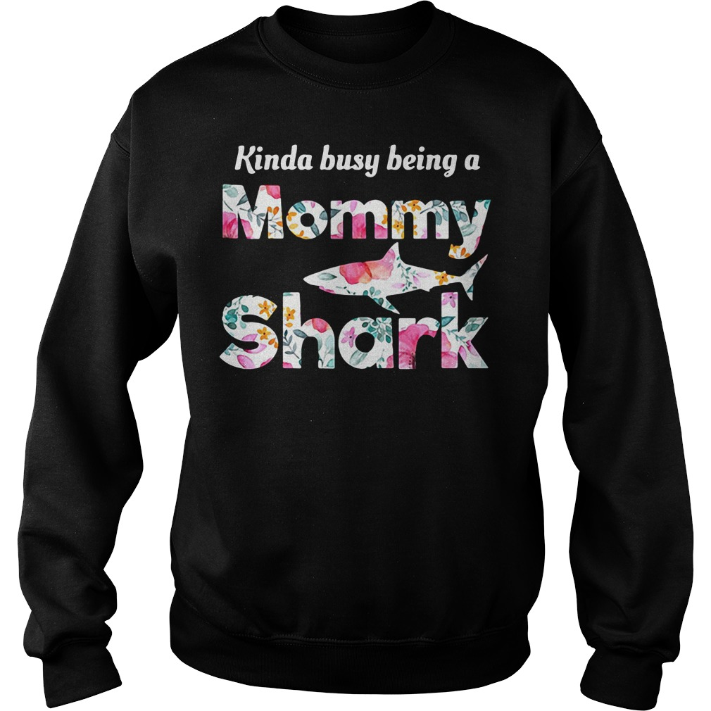 Kinda Busy Being A Mommy Shark Sweater