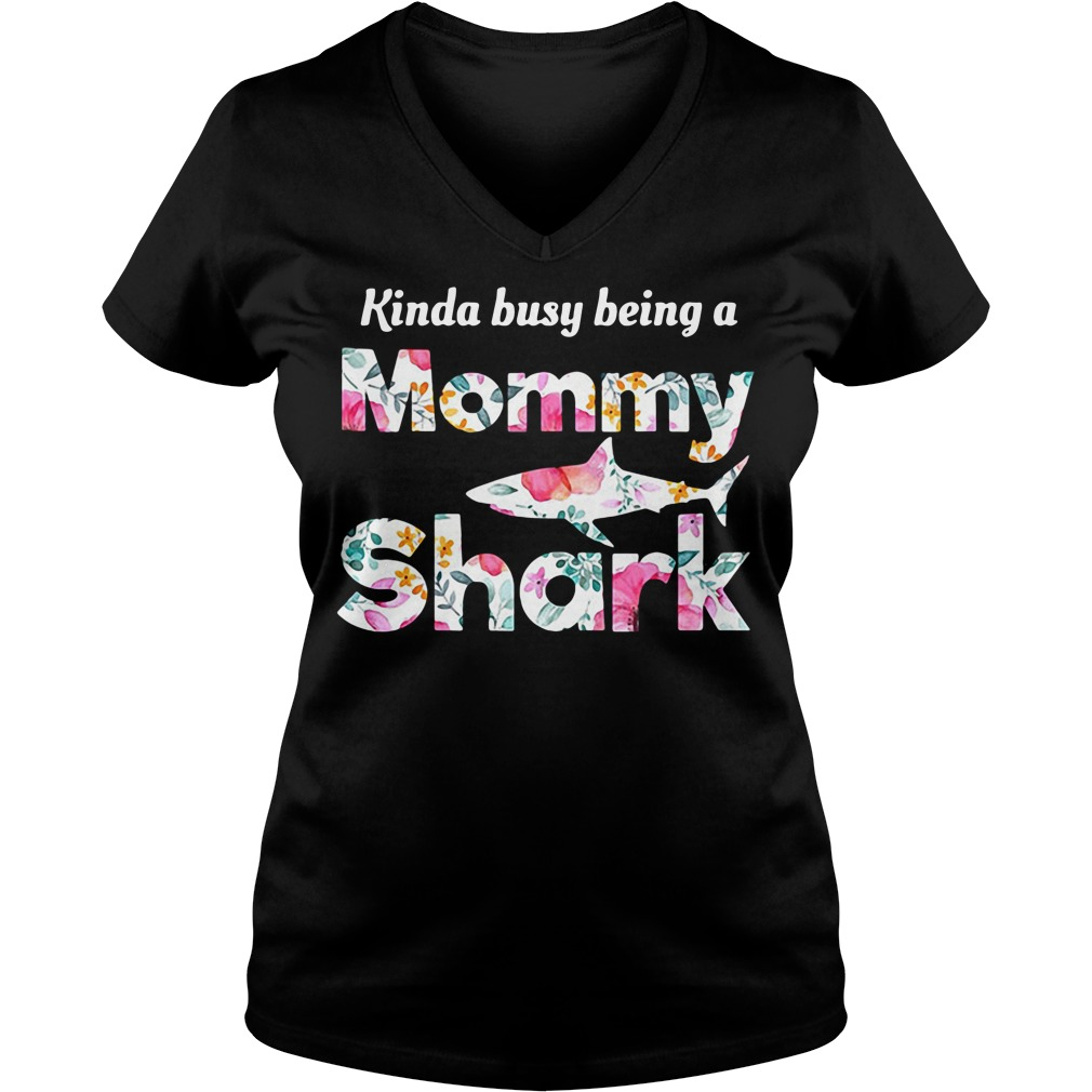 Kinda Busy Being A Mommy Shark V-neck T-shirt