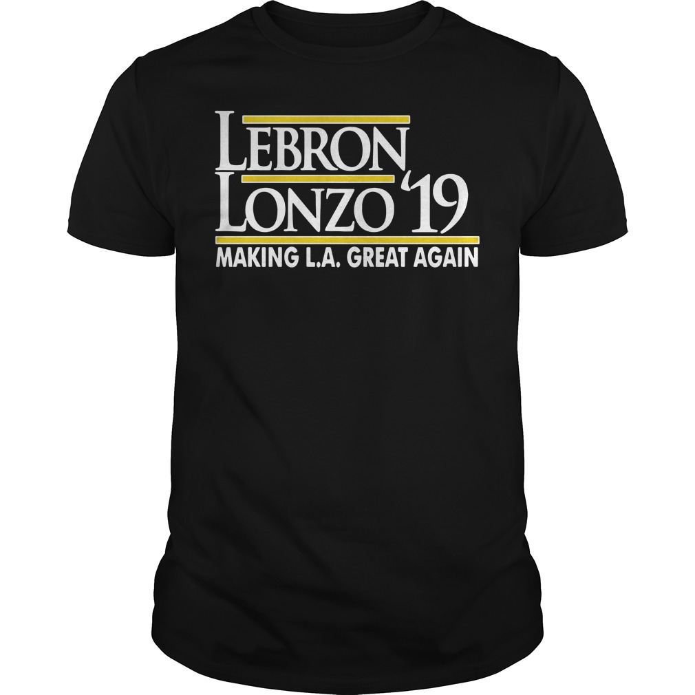 Lebron Lonzo 2019 Make L.a. Great Again Shirt