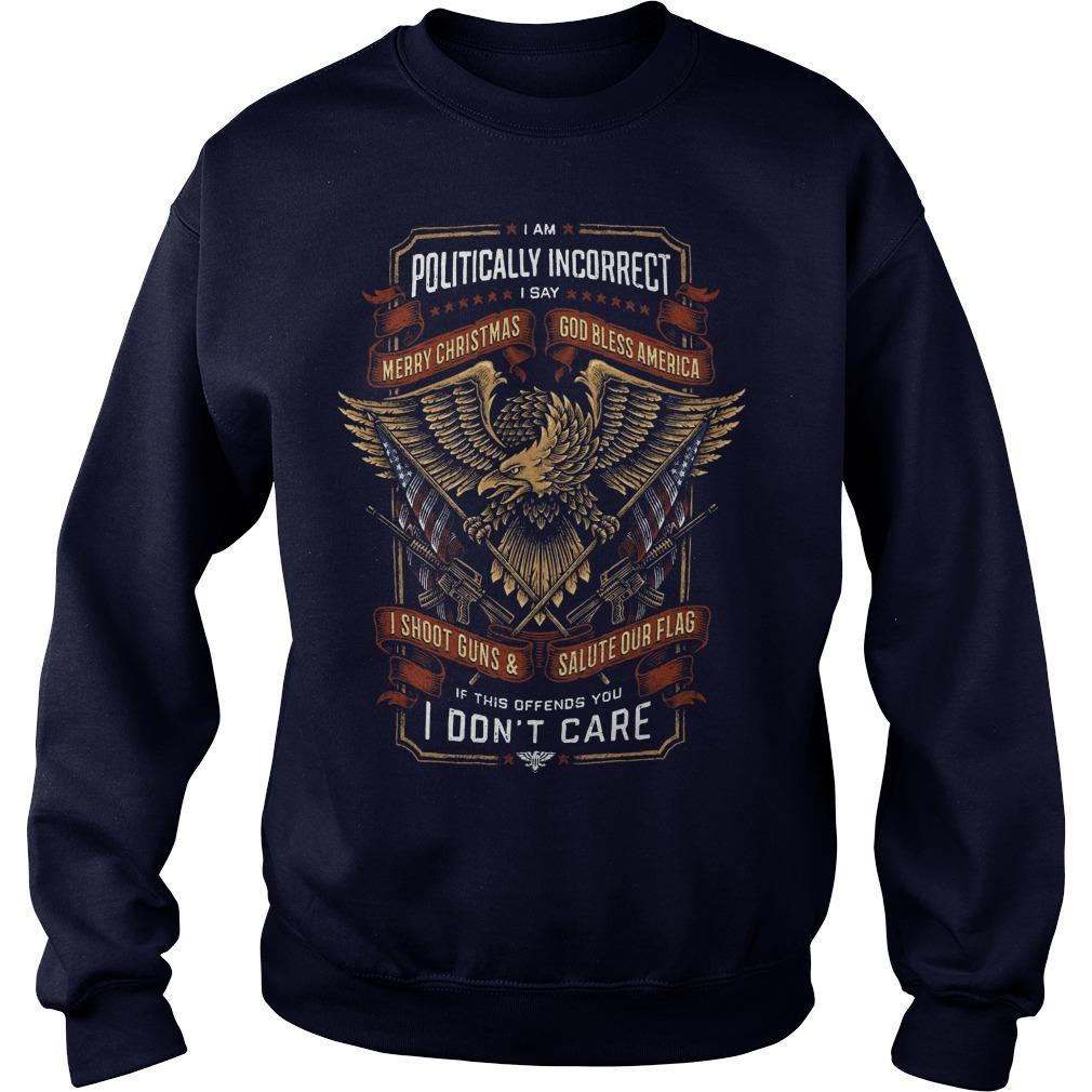I Am Politically Incorrect Merry Christmas God Bless America Sweater