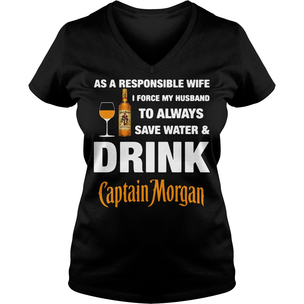 As A Responsible Wife I Force My Husband To Always Captain Morgan V-neck T-shirt