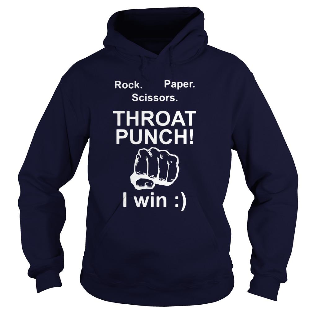 Rock, Paper, Scissors, Throat Punch I Win Hoodie