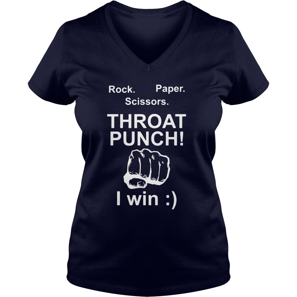 Rock, Paper, Scissors, Throat Punch I Win V-neck T-shirt