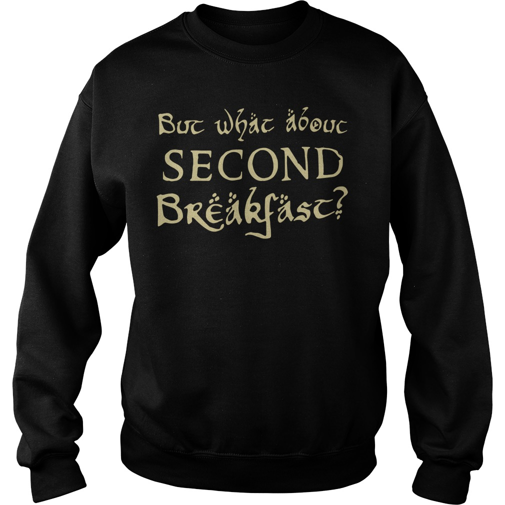 But What About Second Breakfast Sweater