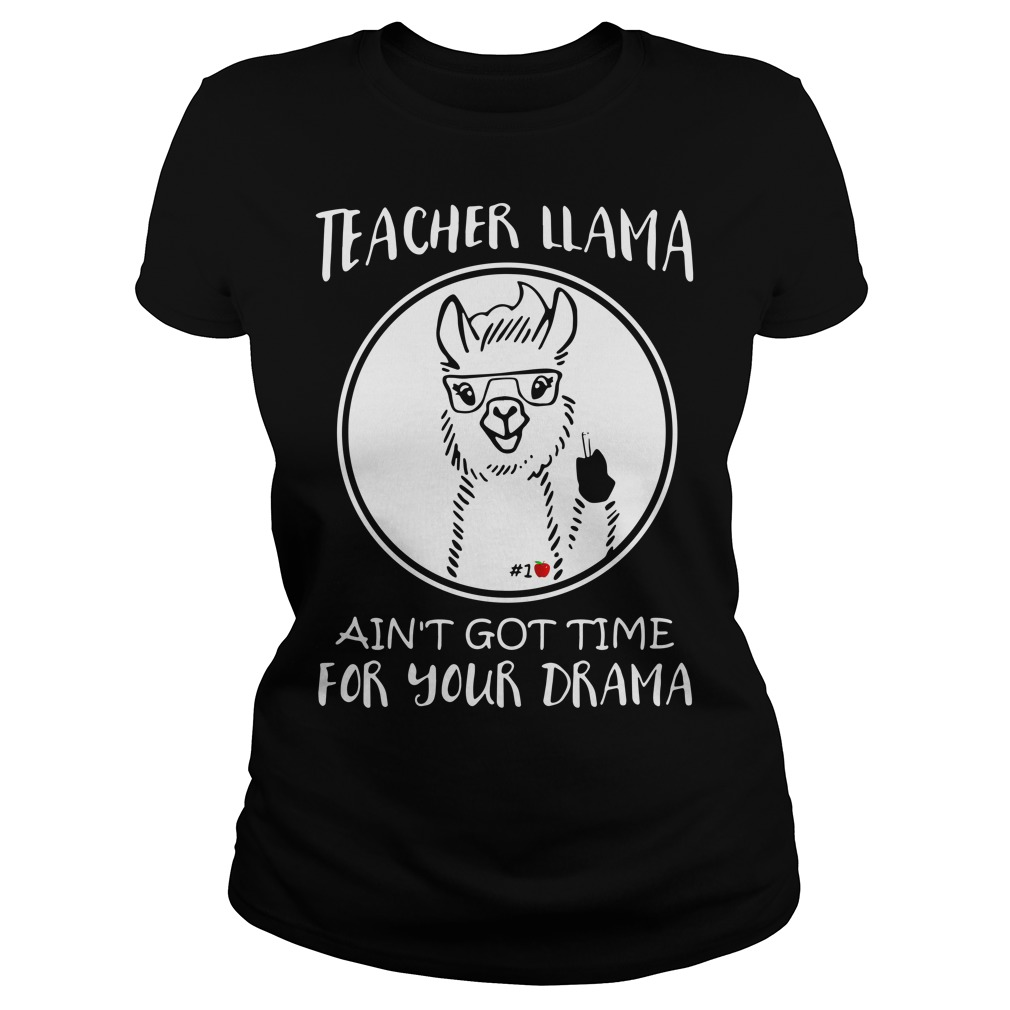 Teacher Llama Ain't Got Time For Your Drama
