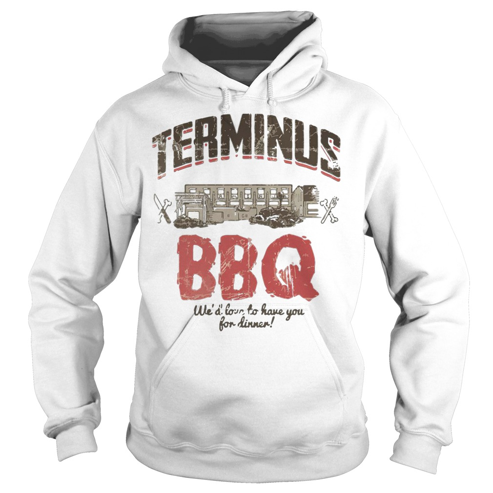 Terminus Bbq We'd Love To Have You For Dinner Hoodie
