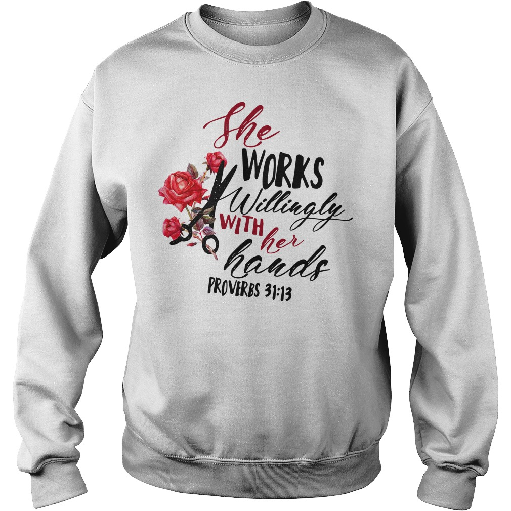 She Works Willingly With Her Hands Proverbs 31:13 Sweater