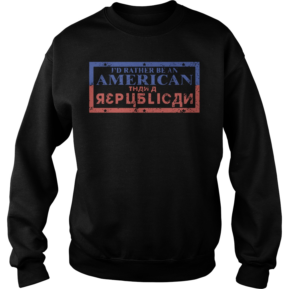 I'd Rather Be An American Than A Republican Sweater