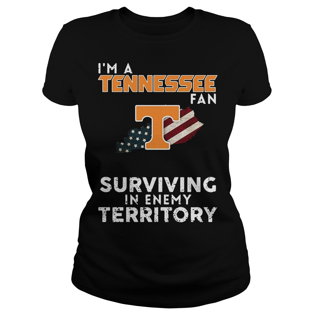 I'm A Tennessee Kentucky Fan Surviving In Enemy Territory Ladies Tee