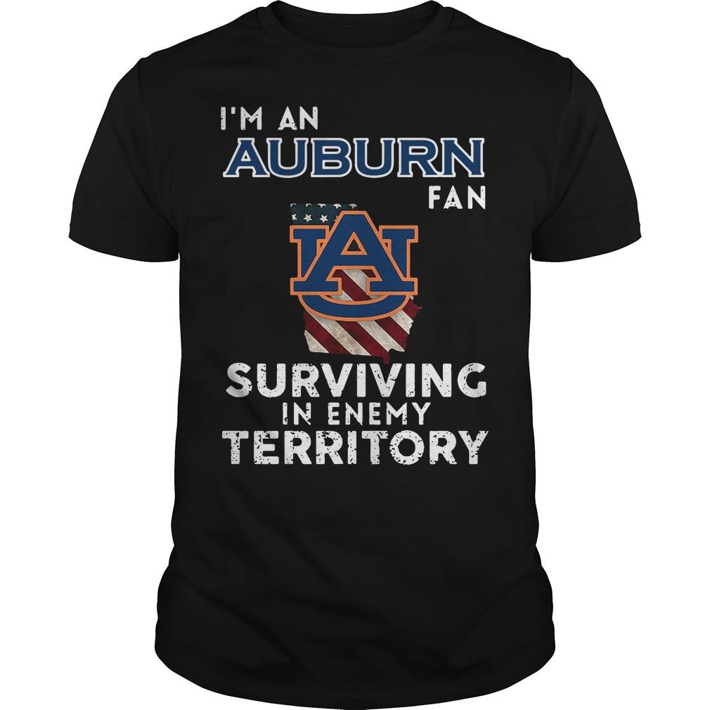 I'm An Auburn Fan Surviving In Enemy Territory Shirt