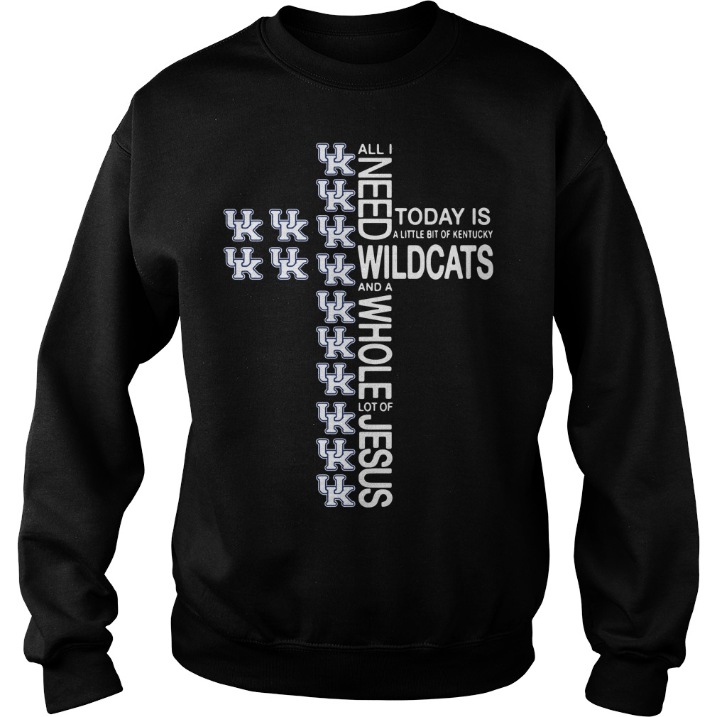Need Today Little Bit Kentucky Wildcats Whole Lot Jesus Sweater