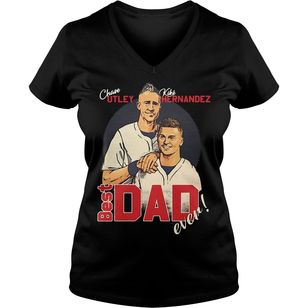 Chase Utley Kike Hernandez Best Dad Ever V-neck T-shirt