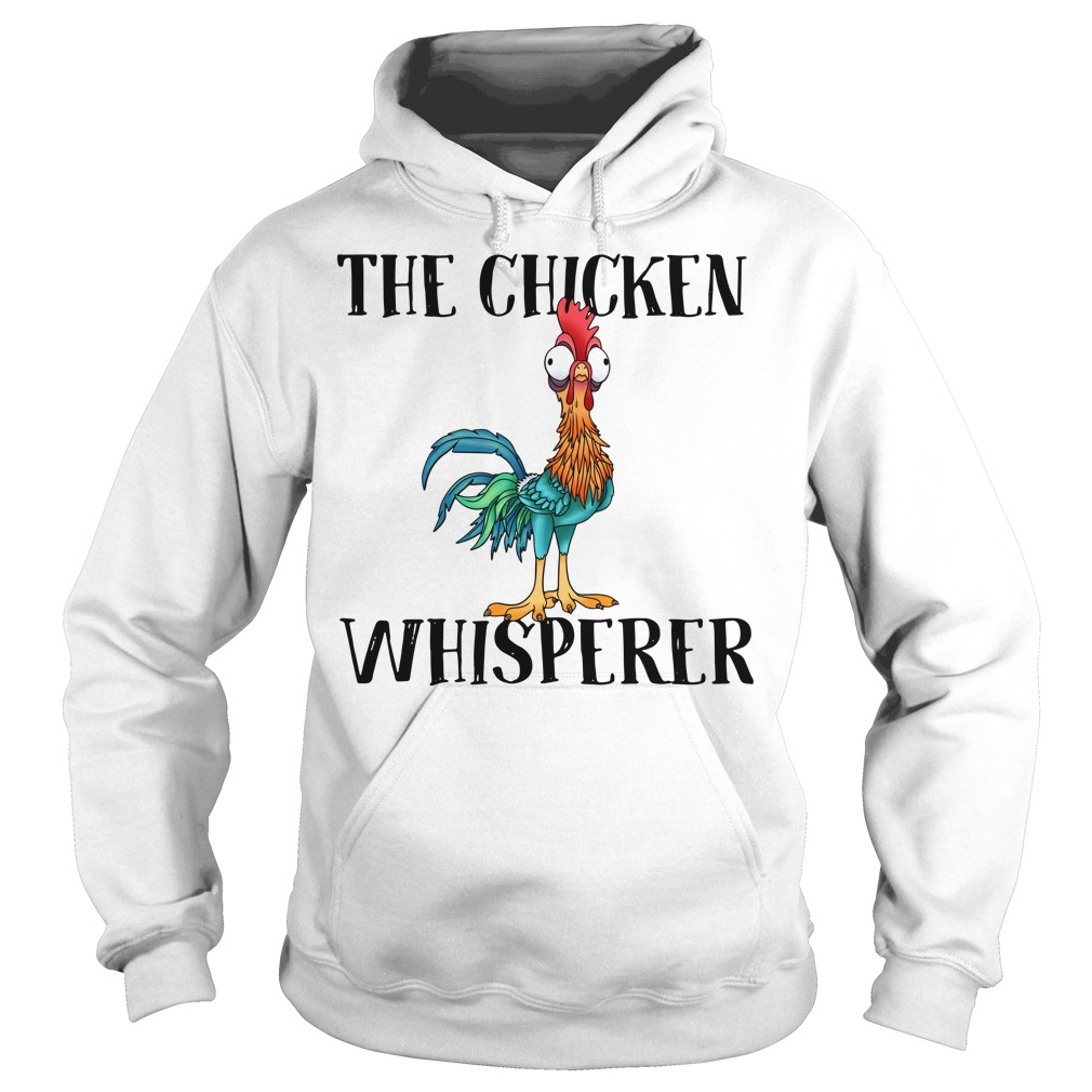 The Chicken Whisperer Hei Hei The Rooster Moana Hoodie