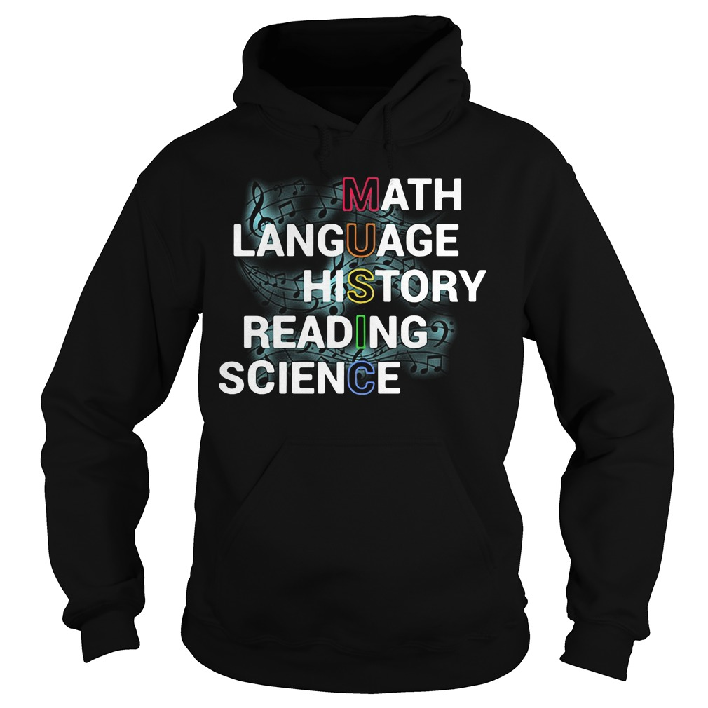 Music Teacher Math Language History Reading Science Hoodie