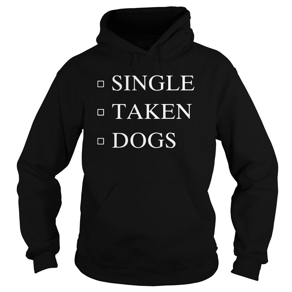 Single Taken Dogs Hoodie