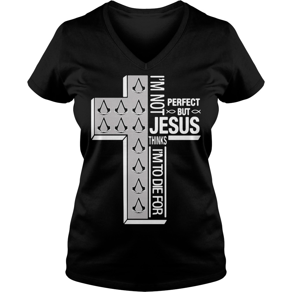 Assassin's Creed I'm Not Perfect But Jesus Thinks I'm To Die For V-neck T-shirt
