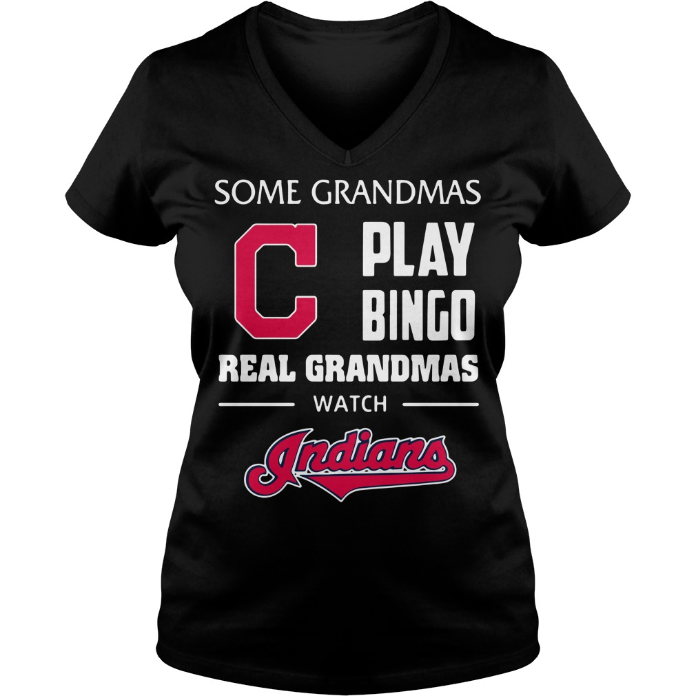 Some Grandmas Play Bingo Real Grandmas Watch Indians V-neck T-shirt