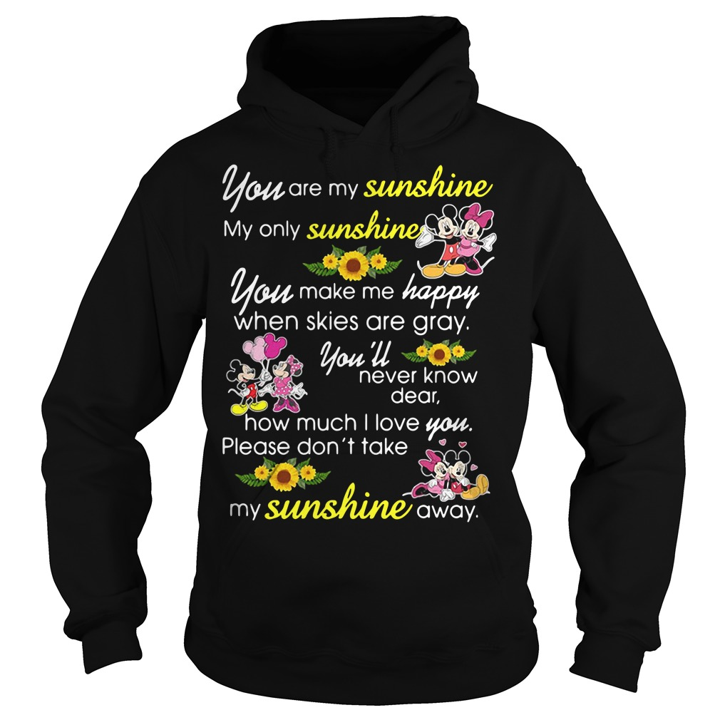 Mickey Mouse You Are My Sunshine My Only Sunshine Hoodie