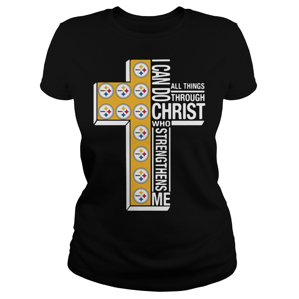 Pittsburgh Steelers I Can Do All Things Through Christ Who Strengthens Me Ladies Tee