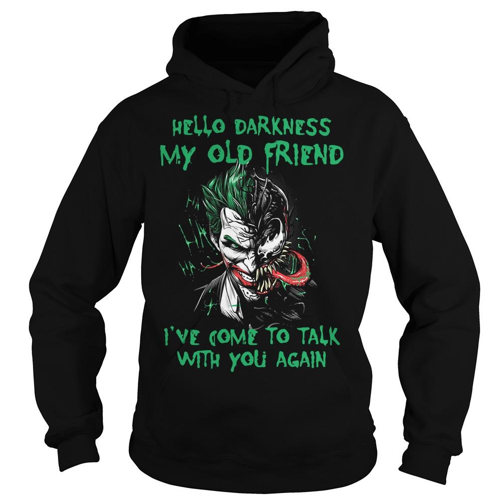 Venom Joker Hello Darkness My Old Friend I've Come To Talk Hoodie