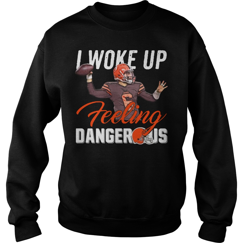 Baker Mayfield I Woke Up Feeling Dangerous Sweater