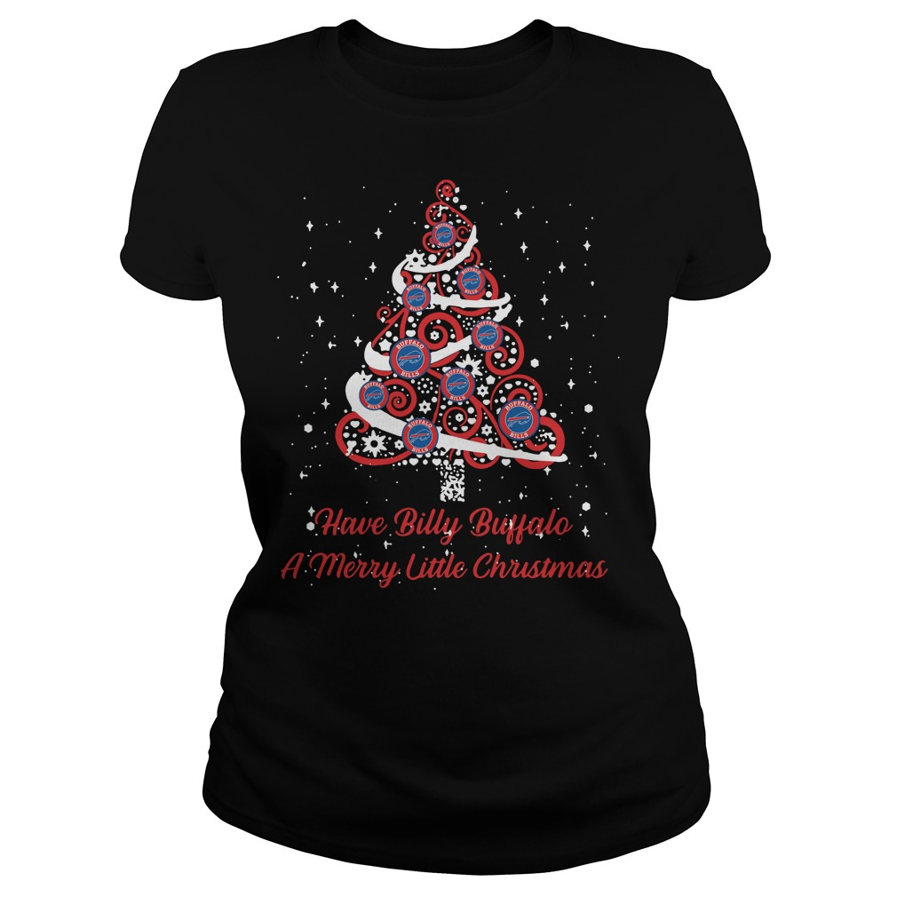 Buffalo Bills Have Billy Buffalo A Merry Little Christmas Tree Ladies Tee