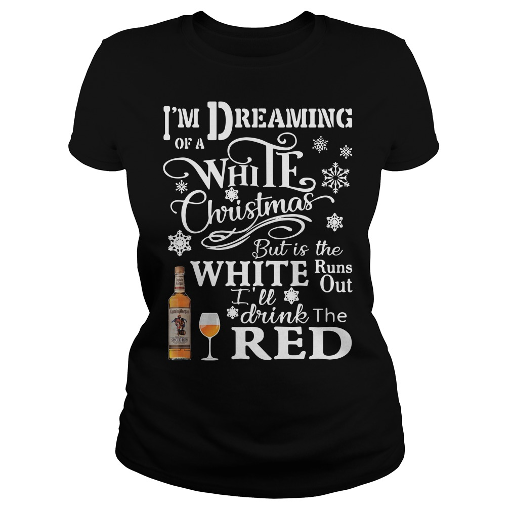 Captain Morgan I'm Dreaming Of A White Christmas But Is The White Ladies Tee