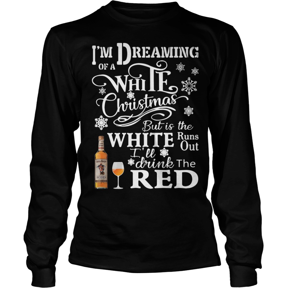Captain Morgan I'm Dreaming Of A White Christmas But Is The White Longsleeve Tee