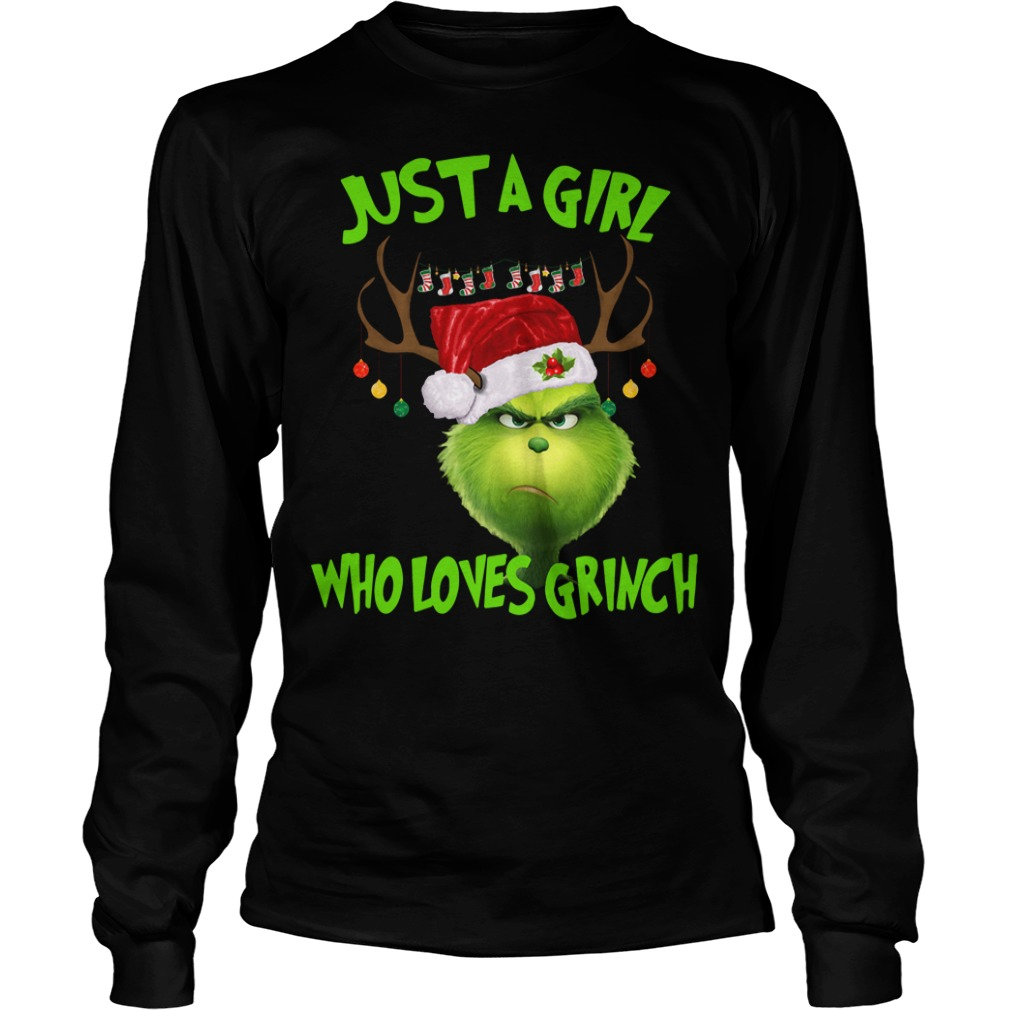 Just A Girl Who Loves Grinch Christmas Longsleeve tee