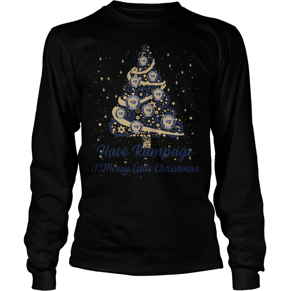 Los Angeles Rams Have Rampage A Merry Little Christmas Tree Longsleeve Tee