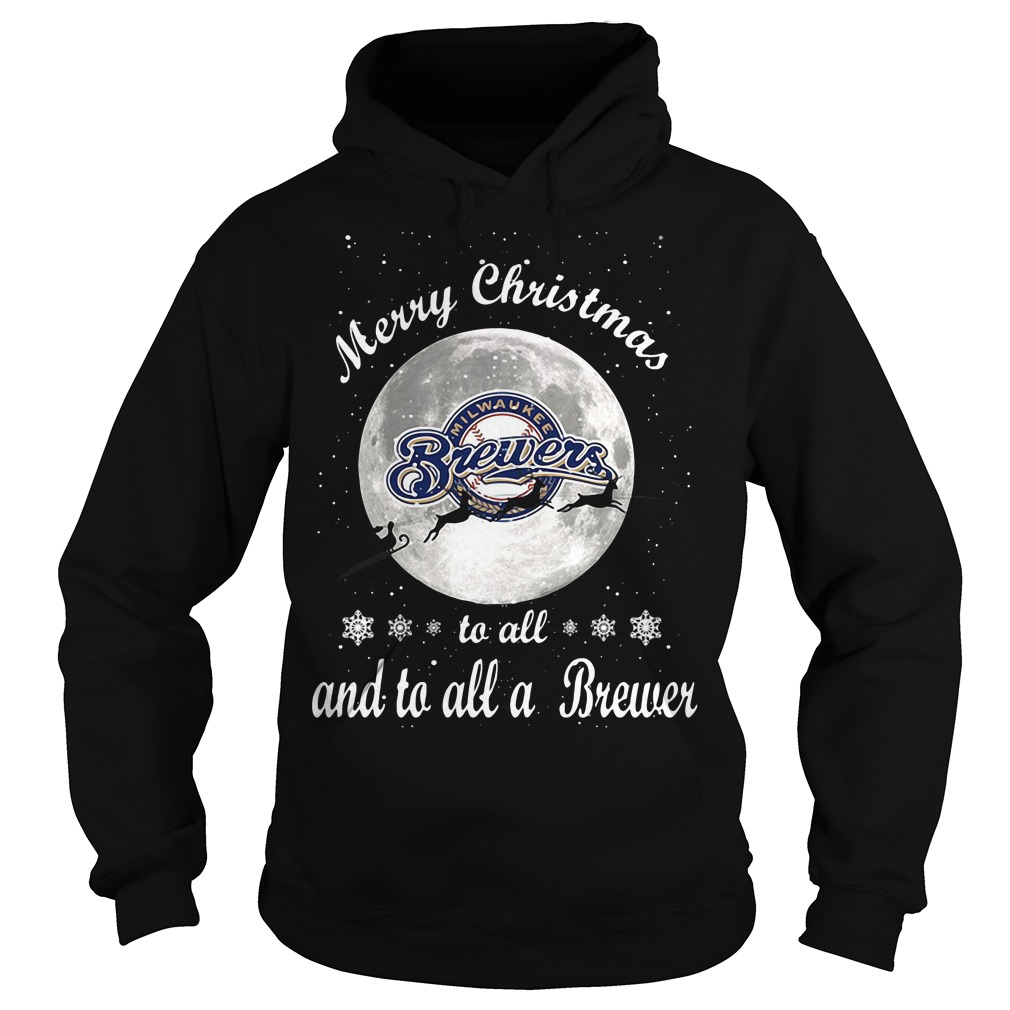 Merry Christmas Milwaukee Brewers To All And To All A Brewer Hoodie