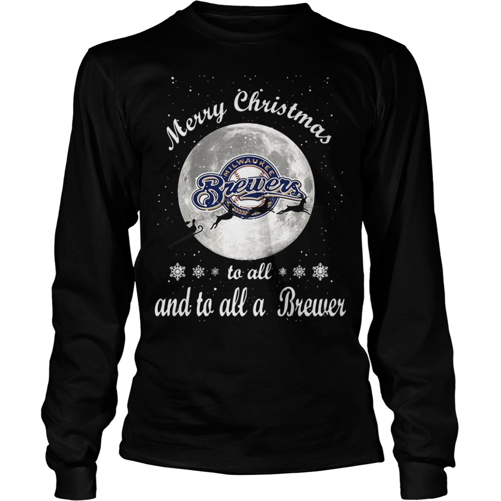 Merry Christmas Milwaukee Brewers To All And To All A Brewer Longsleeve Tee