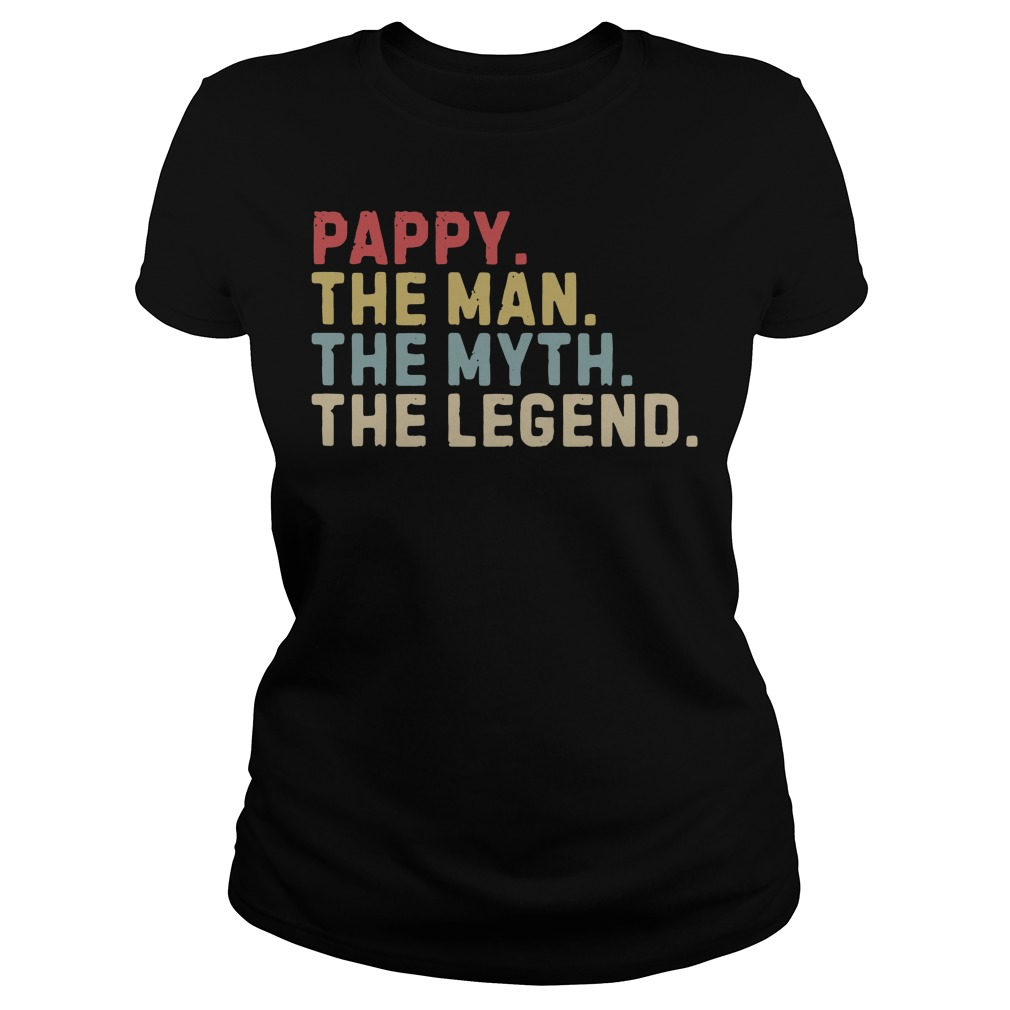 Pappy The Man The Myth The Legend Ladies Tee