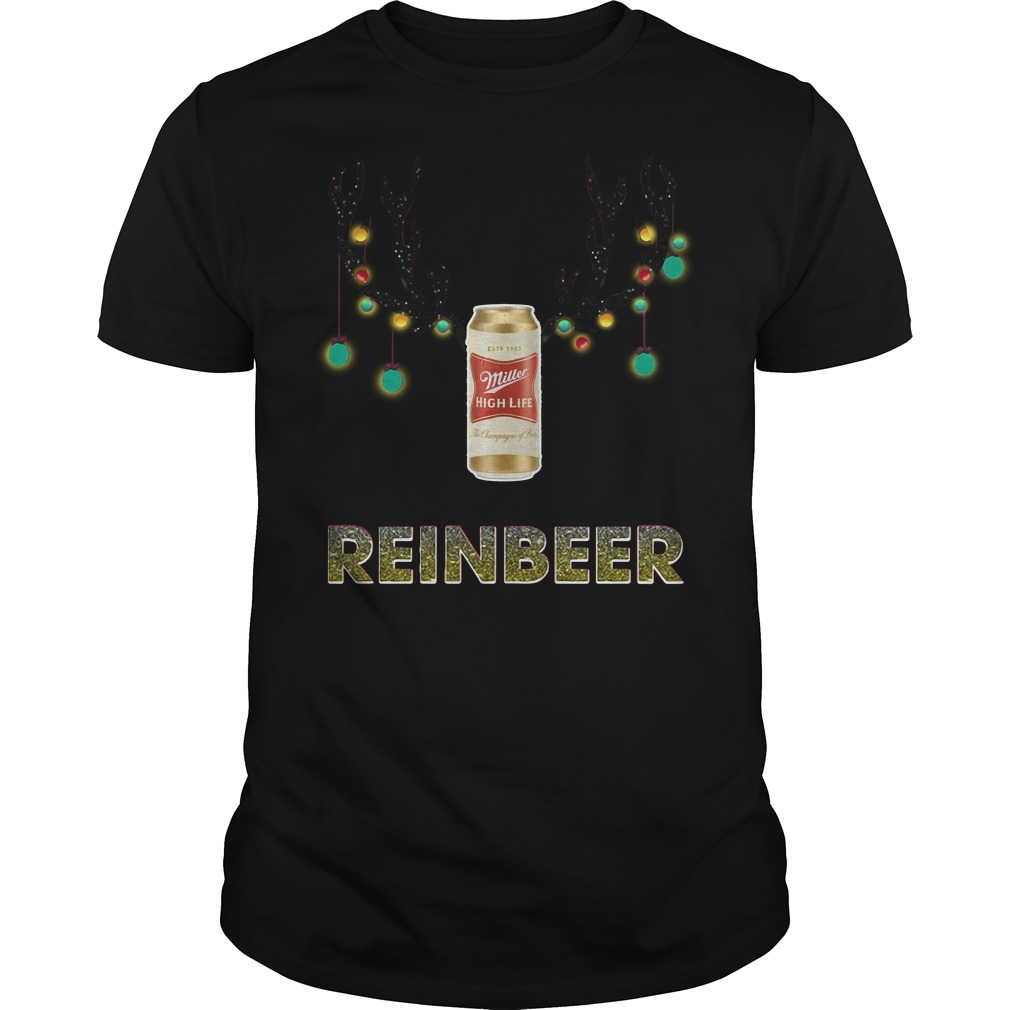 Reinbeer Miller High Life Christmas Sweater Shirt And Longsleeve Tee
