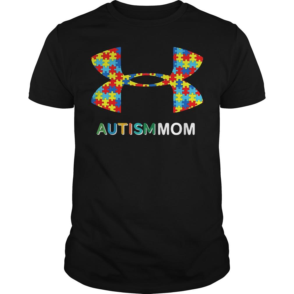 Under Armour Autism Mom Guys Shirt