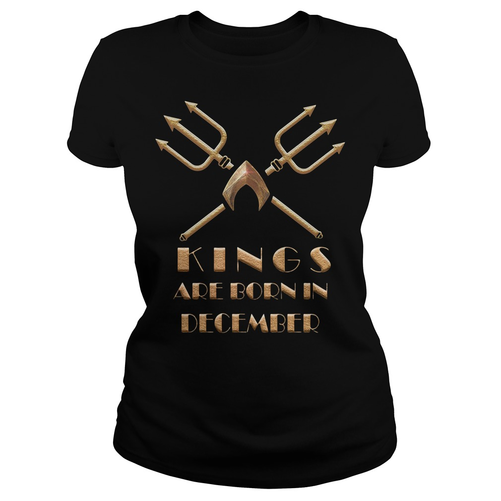 Aquaman Kings Are Born In December Ladies Tee
