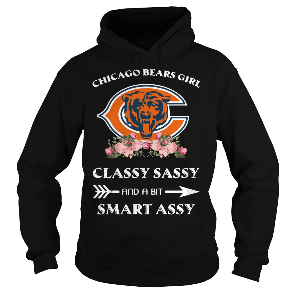 Chicago Bears Girl Classy Sassy And A Bit Smart Assy Hoodie
