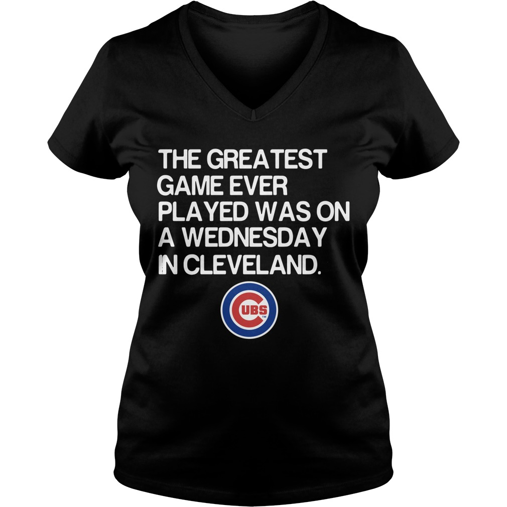 Chicago Cubs The Greatest Game Ever Played Was On A Wednesday V Neck T Shirt