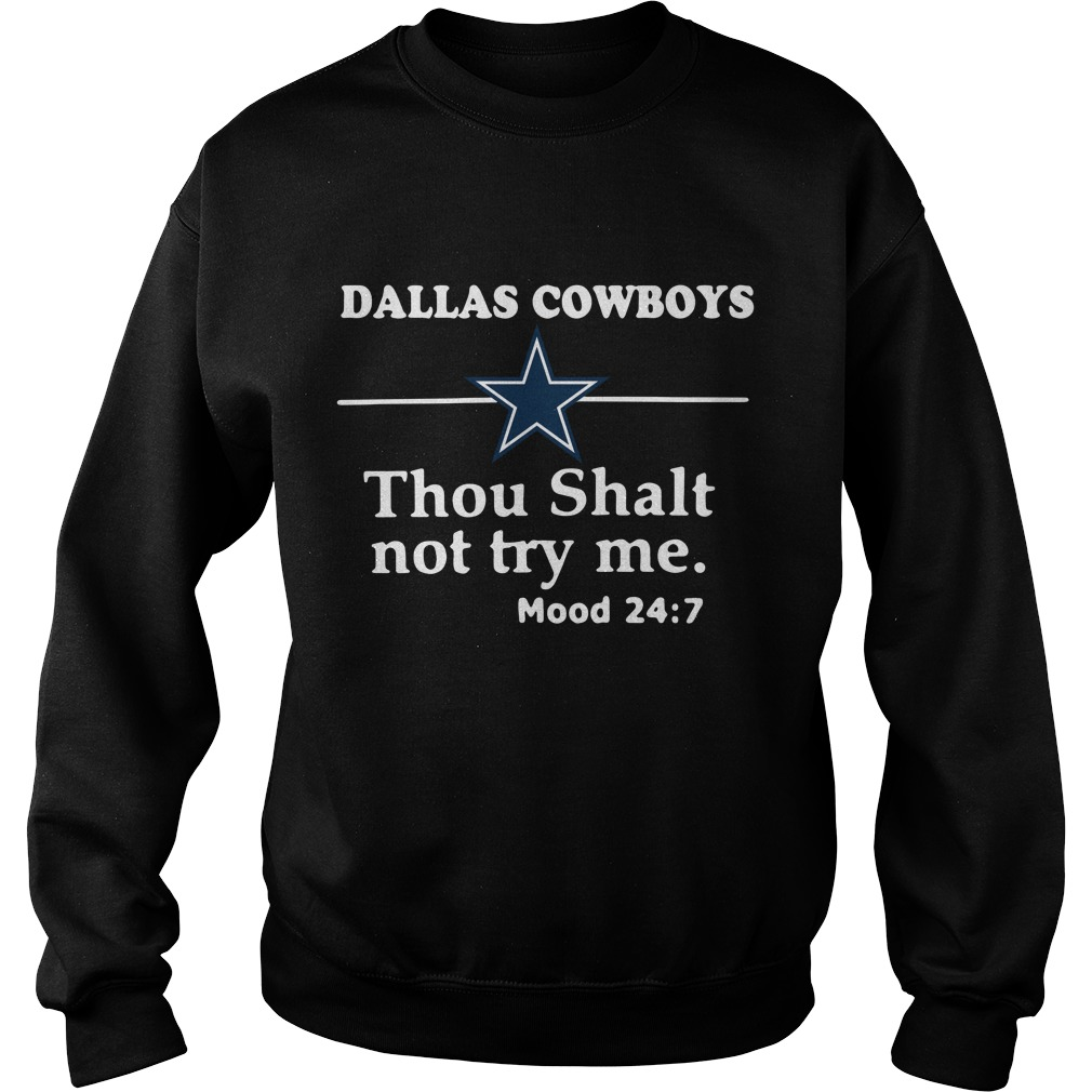 Dallas Cowboys Thou Shalt Not Try Me Mood 24:7 Sweater