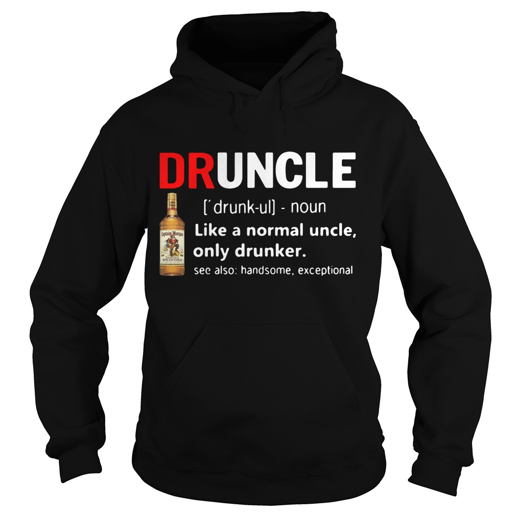 Druncle Captain Morgan Definition Meaning Like Normal Uncle Drunker Hoodie