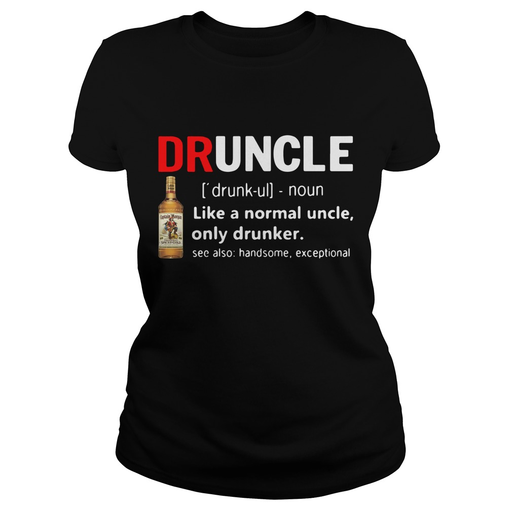 Druncle Captain Morgan Definition Meaning Like Normal Uncle Drunker Ladies Tee