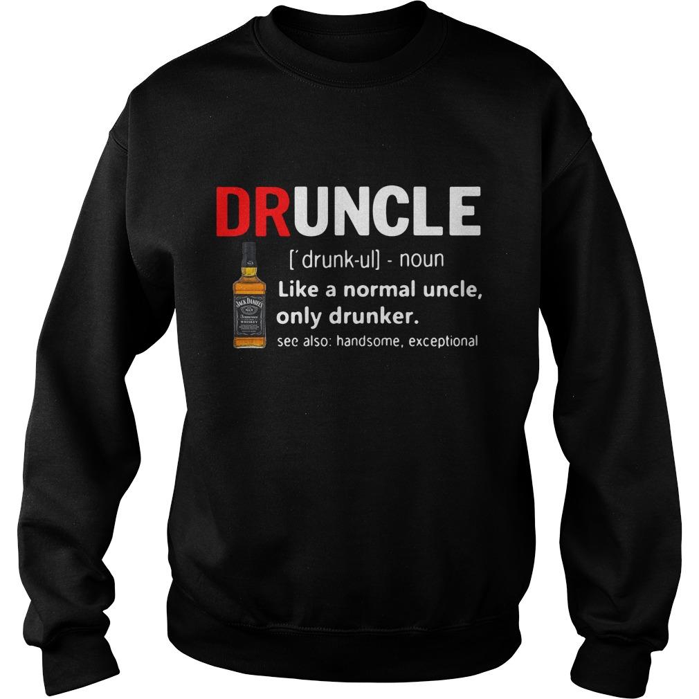 Druncle Jack Daniel's Definition Meaning Like A Normal Uncle Only Drunker Sweater