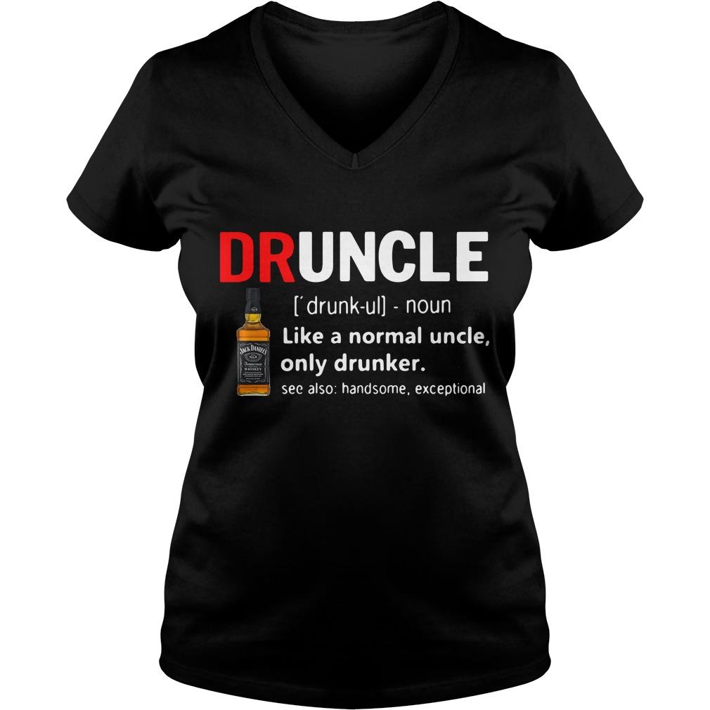 Druncle Jack Daniel's Definition Meaning Like A Normal Uncle Only Drunker V-neck T-shirt